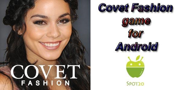 لعبة كوفيت فاشين Covet Fashion للاندرويد