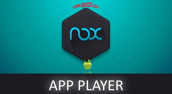 تحميل برنامج نوكس Nox App Player للكمبيوتر برنامج محاكي الاندرويد