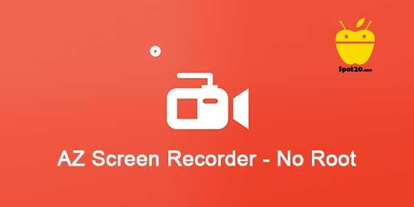 AZ Screen Recorder للاندرويد